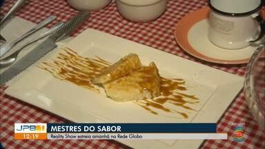 Mestre do Sabor : reality show estreia amanhã na Rede Globo - Mestre do Sabor estreia amanhã, depois da novela A Dona do Pedaço.