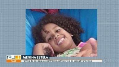 Causa da morte da menina Estela, no Morro dos Prazeres, ainda não foi revelada - A menina Estela Evangelista foi encontrada morta no alto do Morro dos Prazeres. em Santa Teresa; Ela tinha saído com o tio, que está desaparecido.