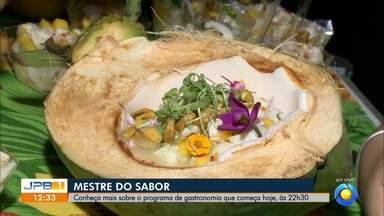 Mestre do Sabor estreia hoje, depois de A Dona do Pedaço - Conheça mais sobre o programa de gastronomia que começa hoje, às 22h30.