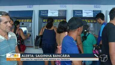 Saiba quais cuidados tomar ao sair de agências bancárias - Esta semana, um caso de 'saidinha' bancária foi registrado em Santarém.