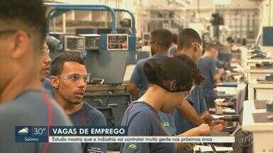 Estudo projeta aumento nas contratações em indústrias no estado - Segundo o levantamento, é necessário qualificar 3 milhões de pessoas para preencher futuras vagas.