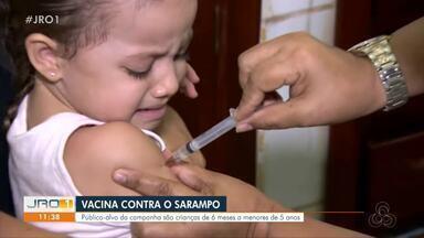 Procura pela vacinação contra o Sarampo em Ariquemes é baixa - No sábado acontece o dia D de vacinação.