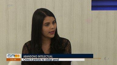 Advogada explica o que caracteriza crime de abandono intelectual - O crime está previsto no Código Penal