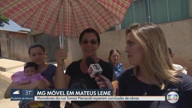 MG Móvel vai, pela 3ª vez, a Mateus Leme - Moradores da rua Tomaz Pierazolli esperam conclusão de obras de pavimentação.
