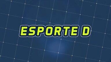 Assista à íntegra do Esporte D desta sexta-feira, 18/10 - Programa exibido em 18/10/2019.