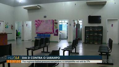 Dia D da Campanha de Vacinação contra o Sarampo - Foz do Iguaçu registra baixa procura nos postos; a campanha vai até às 17h deste sábado (19).