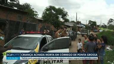 Criança é encontrada morta em córrego de Ponta Grossa - Polícia está investigando se ela foi ou não violentada.