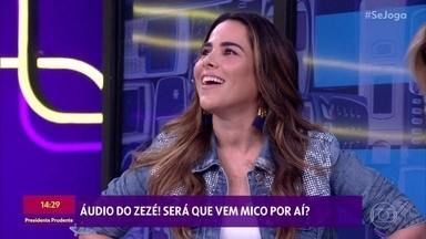 Wanessa Camargo entrega a senha do celular para o 'Se Joga' - Zezé di Camargo relembra história nojentinha de quando a filha era bebê