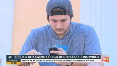 Procon de SC multa as maiores empresas de telefonia por descumprir código do consumidor - Procon de SC multa as maiores empresas de telefonia por descumprir código do consumidor