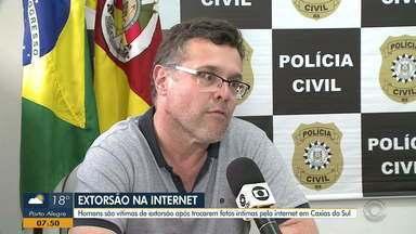 Homens são vítimas de extorsão após trocarem fotos íntimas na internet - Golpe está sendo investigado em Caxias do Sul.