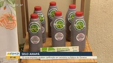 Selo Amapá: 15 empresas recebem certificação por atuarem utilizando produção local - Representantes dos empreendimentos participaram de cerimônia no Palácio do Governo.