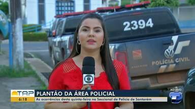 Plantão policial: Confira as ocorrências registradas na delegacia de Santarém - Saiba quais ocorrências foram registradas no plantão da 16ª seccional de Santarém com a repórter Daína Aben-Athar.
