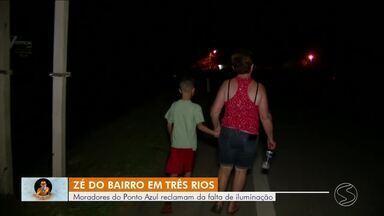Zé do Bairro recebe reclamações de moradores de Três Rios sobre falta de iluminação - Problema acontece no Ponto Azul. O bairro fica entre duas rodovias importantes, o que deixa ainda mais perigoso.