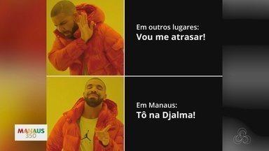 Qual meme é a cara de Manaus? - Moradores de Manaus relatam os mais interessantes.