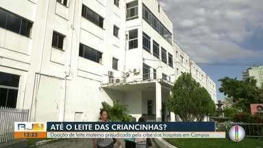 Doação de leite materno prejudicada pela crise dos hospitais em Campos - Carro que recolhe o material só está podendo rodar uma vez por semana.