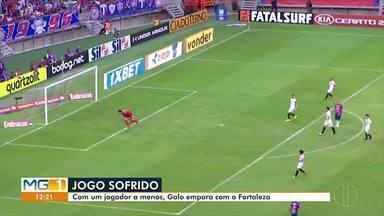 Em disputa acirrada, Atlético empata com Fortaleza - Com um jogador a menos, o time consegue apenas 1 ponto na tabela.