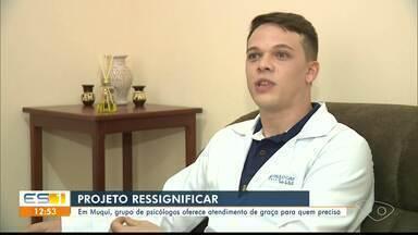 Grupo de psocólogos oferece tratamento gratuito para quem precisa, em Muqui - Eles fazem parte do projeto Ressignificar.