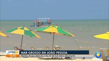 Marinha divulga alerta de ondas de até 3,5 metros até amanhã na Paraíba - Atenção para os números do Disque Segurança da Navegação, no 0800 281 3071 e Capitania dos Portos, no 3241 2805.