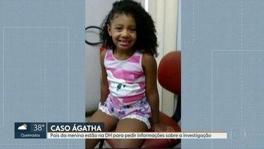 Laudo da reprodução simulada da morte da menina Ágatha Félix ainda não está pronto - Os pais da menina foram à Delegacia de Homicídios da capital para saber como está o andamento das investigações.