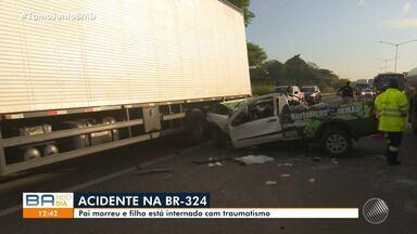 Acidente na BR-324 deixa uma pessoa morta e outra gravemente ferida na manhã desta terça - Batida entre carro e caminhão aconteceu em Águas Claras.