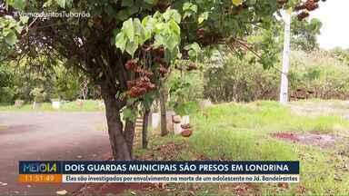 Dois Guardas Municipais são presos suspeitos de envolvimento em morte de jovem em Londrina - A prisão é temporária. A Polícia Civil também expediu mandados de busca e apreensão. O jovem de 16 anos morreu no dia 2 de outubro no Jardim Bandeirantes.