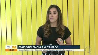 Em Campos, jovem é baleado em Guarus e segurança é reforçada em Pernambuca - Casos de violência nos locais foram registrados nesta segunda-feira (4).