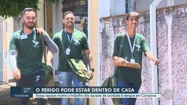 Dengue em Campinas: 63% das casas visitadas têm focos da doença e 40% estão fechadas - Segundo a Prefeitura de Campinas, o medo da violência faz com que moradores não deixem as equipes entrarem. Série de três reportagens realizada pela EPTV, afiliada da TV Globo, apresenta informações sobre a dengue na cidade.