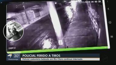 Policial rodoviário baleado em Rio Claro continua internado - Ele foi atingido por dois tiros na terça-feira (5).
