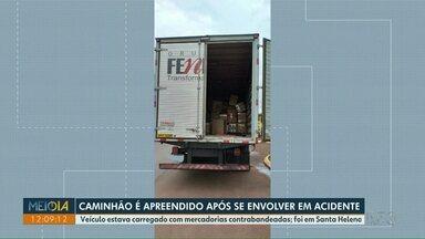 Caminhão é apreendido após se envolver em acidente em Santa Helena - Veículo estava carregado com mercadorias contrabandeadas.