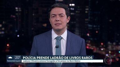 Polícia prende ladrão de livros raros no Bom Retiro, centro da capital - Laéssio Rodrigues de Oliveira estava foragido porque não voltou para a cadeia depois da saída temporária do Dia das Crianças