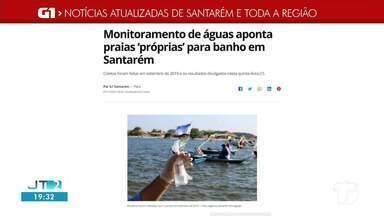Águas 'próprias' para banho é destaque no G1 Santarém e Região - Confira essa e outras notícias regionais.