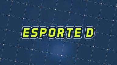Assista à íntegra do Esporte D desta sexta-feira, 08/11 - Programa exibido em 08/11/2019.