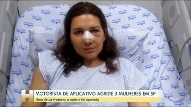 Três passageiras são agredidas por motorista de aplicativo, em São Paulo - As passageiras reclamaram da forma que ele estava dirigindo. O motorista não gostou. Uma delas fraturou o nariz e foi operada.