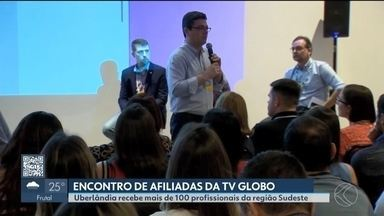 Uberlândia recebe encontro de afiliadas da TV Globo da região sudeste - O encontro, que ocorre há 15 anos, contou com mais de 100 profissionais que discutiram práticas jornalísticas e trocaram experiências.