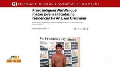 Indígena que matou jovem a facadas em Oriximiná é destaque no G1 Santarém e região - Acesse essa e outras notícias pelo celular, tablet ou computador.