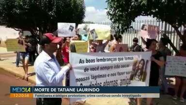 Familiares e amigos protestam pela demora em esclarecer morte de jovem em Formosa do Oeste - Tatiane Laurindo foi morta em janeiro de 2019. Segundo a polícia, investigações continuam.