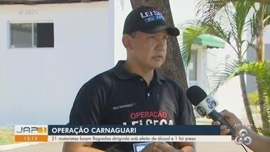 Operação Carnaguari: 21 motoristas foram pegos dirigindo alcoolizados e 1 foi preso - Operação Carnaguari: 21 motoristas foram pegos dirigindo alcoolizados e 1 foi preso