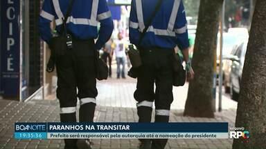 Paranhos será responsável pela Transitar até nomeação de presidente - Autarquia foi criada para substituir Cettrans. Processo de transição para extinção está em andamento.