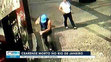 Três policiais são investigados por morte de cearense no Rio de Janeiro - Confira mais notícias em g1.globo.com/ce