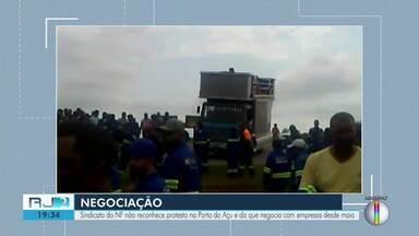 Sindicato diz que não reconhece protesto no Porto do Açu - Entidade diz que está negociando com as empresas desde maio deste ano.