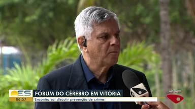 Fórum em Vitória vai discutir sobre prevenção de crimes - É o Fórum do Cérebro.