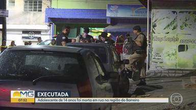 Adolescente de 14 anos é assassinada a tiros em BH - Crime foi na Região do Barreiro.