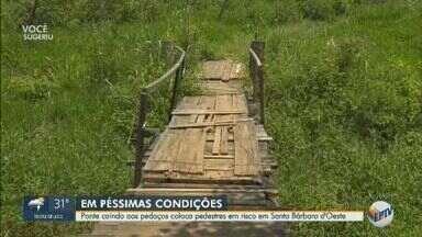 Situação precária de ponte coloca pedestres em risco em Santa Bárbara d'Oeste - Moradores reclamam da situação desde 2017. Prefeitura informou que ainda está estudando uma forma de substituir a ponte e não tem previsão de melhoria no trecho.