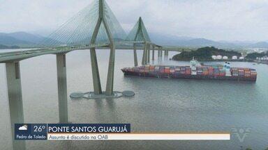 Autoridades debatem construção de ponte entre Santos e Guarujá - Ligação seca entre as duas cidades foi debatida durante encontro na sede da OAB em Santos.