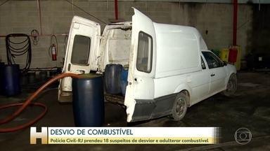 Polícia Civil do Rio prende 18 suspeitos de desviar e adulterar combustível - Segundo investigações, quadrilha movimentava quatro milhões de reais por mês