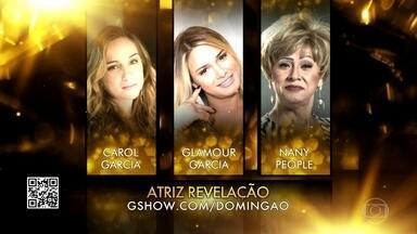 Confira as candidatas ao prêmio de Atriz Revelação no Troféu Domingão - Carol Garcia, Glamour Garcia e Nany People disputam o Melhores do Ano 2019