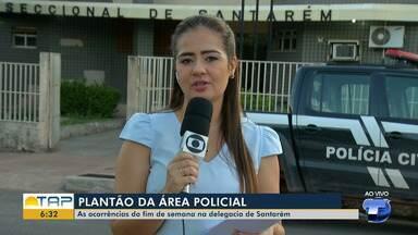 Confira o plantão policial desta segunda-feira em Santarém - Veja o que foi destaque na área policial com Cissa Loyola.