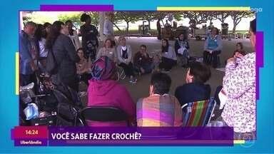 Confira como foi o evento 'Encontro de Crocheteiras' - O evento reuniu muitas pessoas e crochês de estilos diferentes