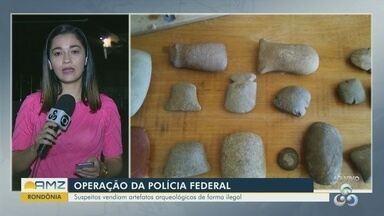 Operação da Polícia Federal de Rondônia apreende materiais arqueológicos - Materiais eram vendidos de forma ilegal.