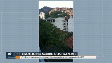 Tiroteio assusta moradores no Morro dos Prazeres, em Santa Teresa - Policiais da UPP fizeram ação lá. No Chapadão, a Polícia Civil fez uma operação contra bandidos envolvidos no roubo de carros.